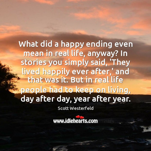 Image, What did a happy ending even mean in real life, anyway? In