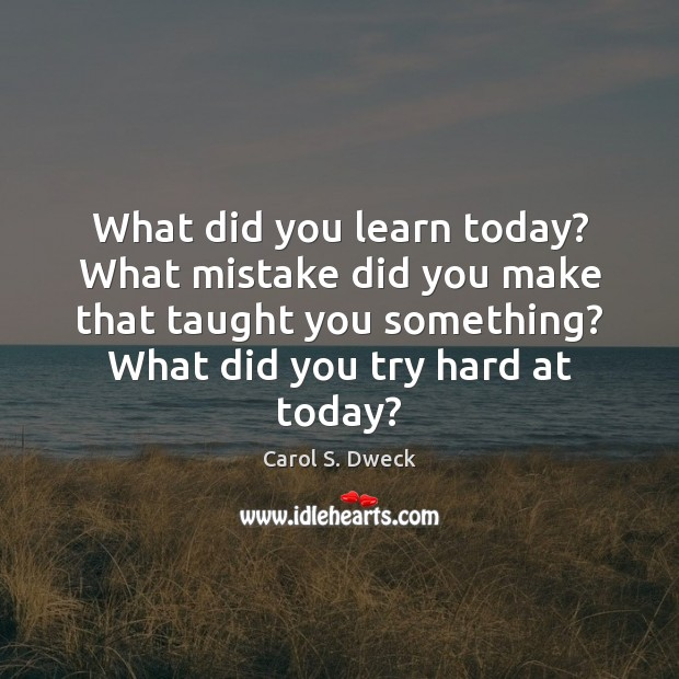 What did you learn today? What mistake did you make that taught Image