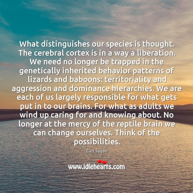 Image, What distinguishes our species is thought. The cerebral cortex is in a