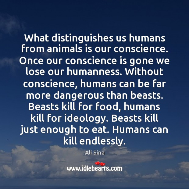 Image, What distinguishes us humans from animals is our conscience. Once our conscience