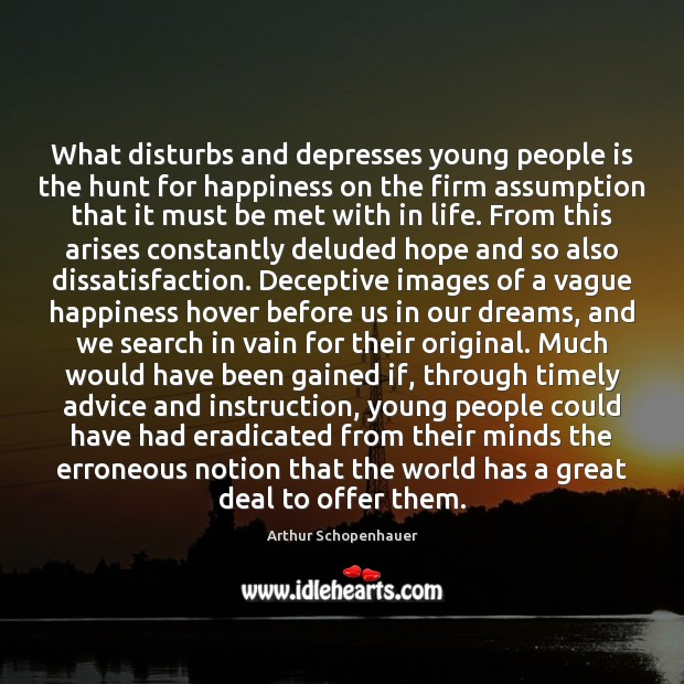 What disturbs and depresses young people is the hunt for happiness on Image
