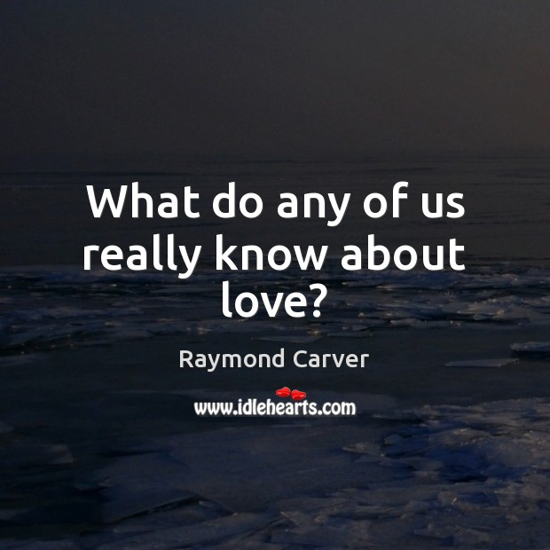 Picture Quote by Raymond Carver