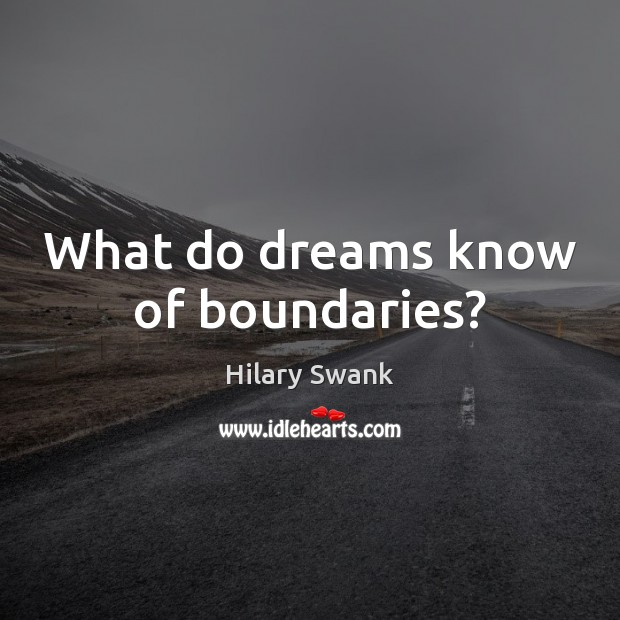 Image, What do dreams know of boundaries?