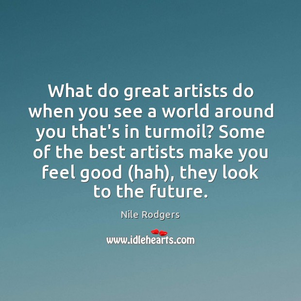 Image, What do great artists do when you see a world around you