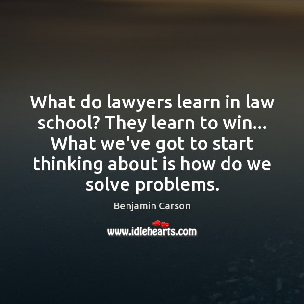 What do lawyers learn in law school? They learn to win… What Image