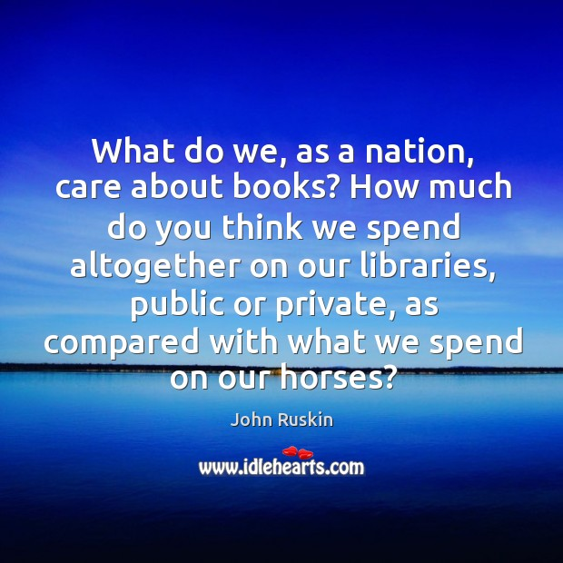 Image, What do we, as a nation, care about books? how much do you think we spend altogether on our libraries