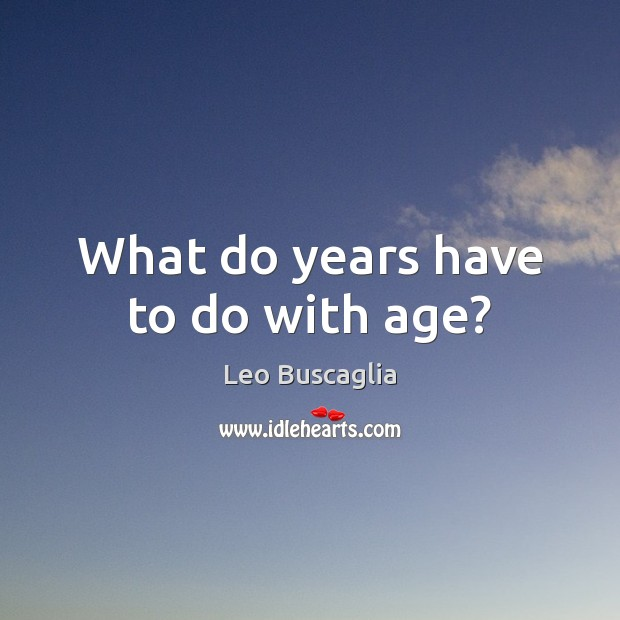 What do years have to do with age? Image