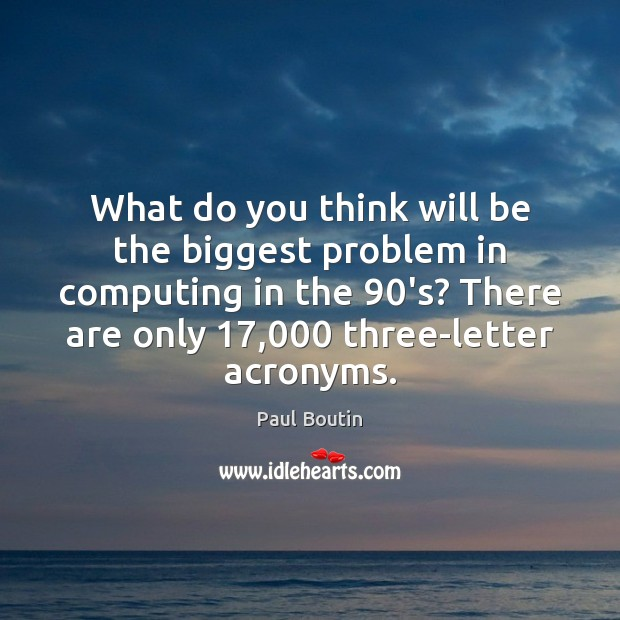 Image, What do you think will be the biggest problem in computing in
