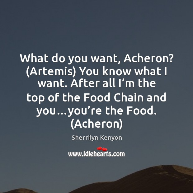 Image, What do you want, Acheron? (Artemis) You know what I want. After