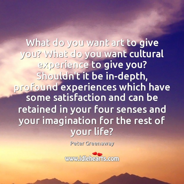 What do you want art to give you? What do you want Image