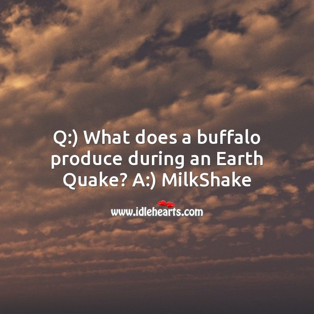 Image, What does a buffalo produce during an earth quake?