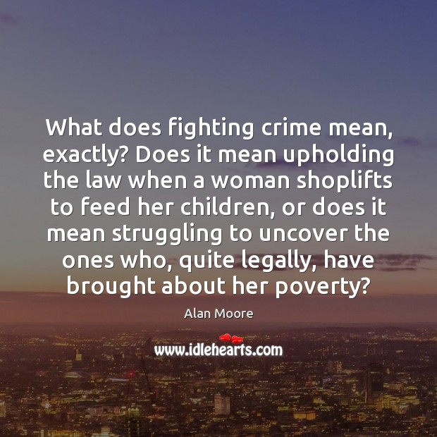 What does fighting crime mean, exactly? Does it mean upholding the law Image