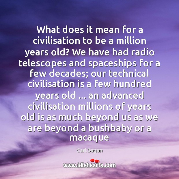What does it mean for a civilisation to be a million years Image