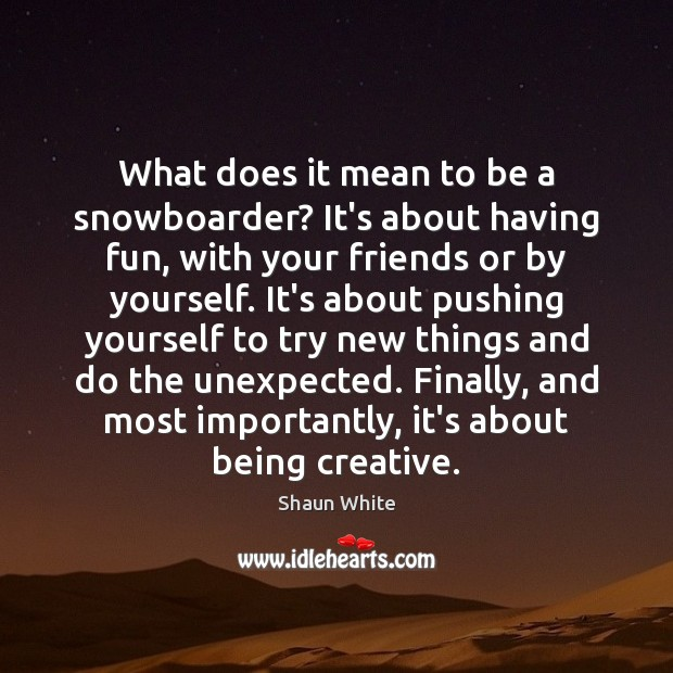 What does it mean to be a snowboarder? It's about having fun, Image