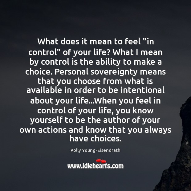 """What does it mean to feel """"in control"""" of your life? What Image"""