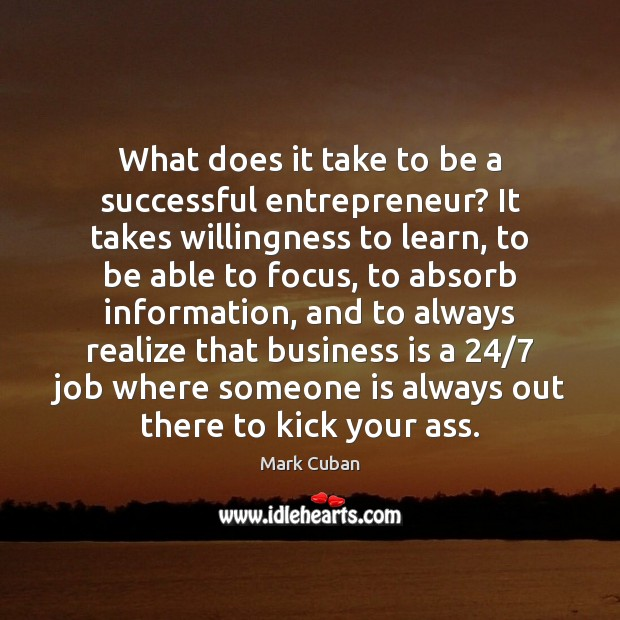 What does it take to be a successful entrepreneur? It takes willingness Image