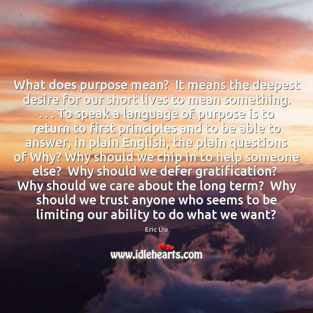 Image, What does purpose mean?  It means the deepest desire for our short