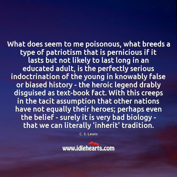 Image, What does seem to me poisonous, what breeds a type of patriotism