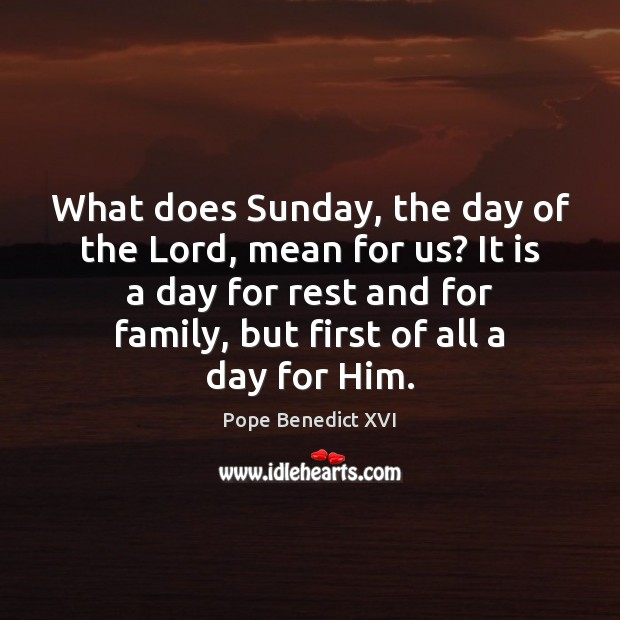 What does Sunday, the day of the Lord, mean for us? It Image