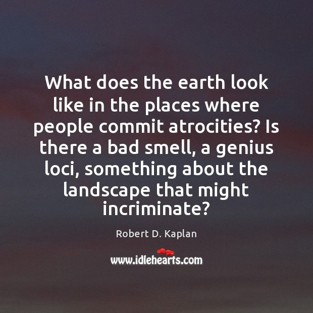 What does the earth look like in the places where people commit Image