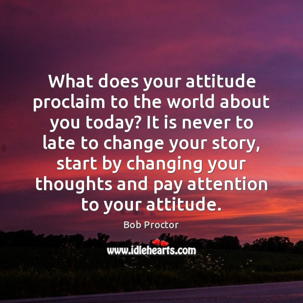Image, What does your attitude proclaim to the world about you today? It