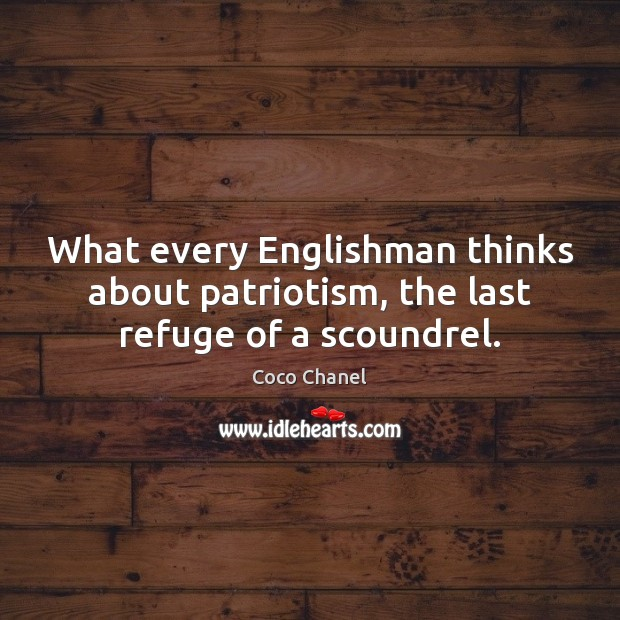 What every Englishman thinks about patriotism, the last refuge of a scoundrel. Image