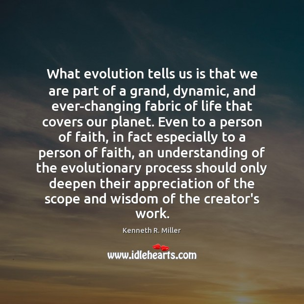 What evolution tells us is that we are part of a grand, Image