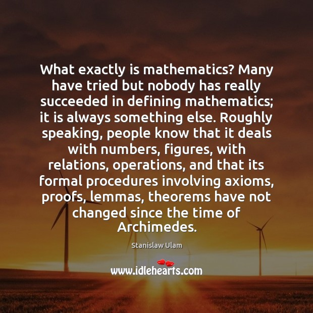 Image, What exactly is mathematics? Many have tried but nobody has really succeeded