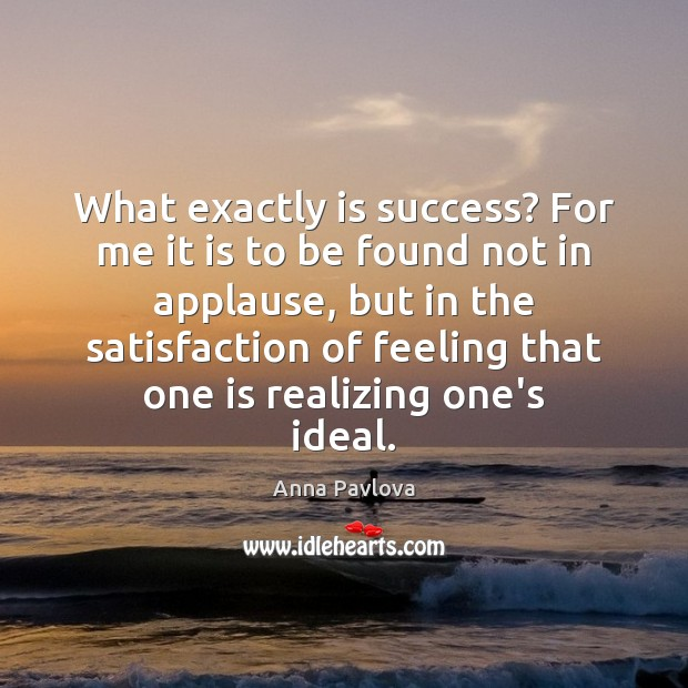 What exactly is success? For me it is to be found not Image