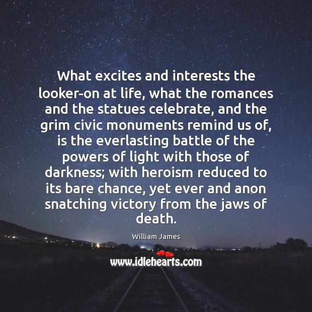 Image, What excites and interests the looker-on at life, what the romances and