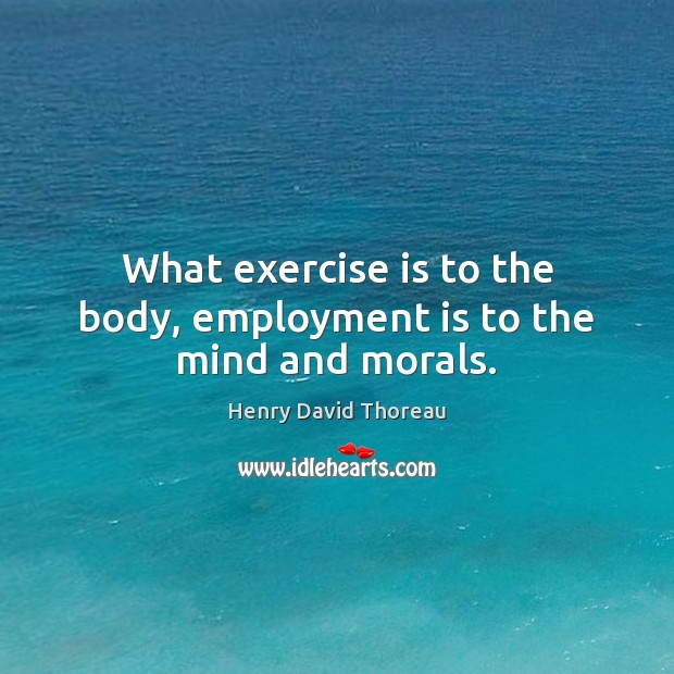 Image, Body, Employment, Exercise, Mind, Moral, Morals, The Mind, Work