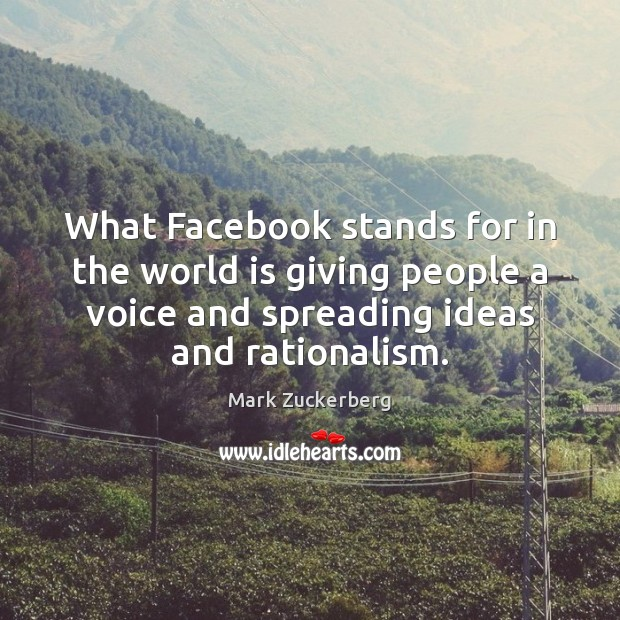Image, What Facebook stands for in the world is giving people a voice