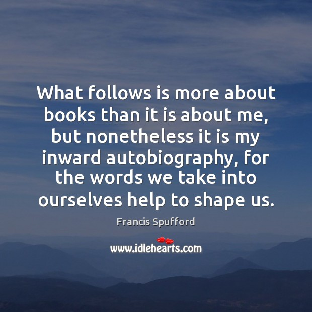 Image, What follows is more about books than it is about me, but