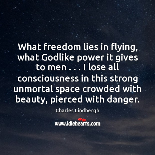 Image, What freedom lies in flying, what Godlike power it gives to men . . .