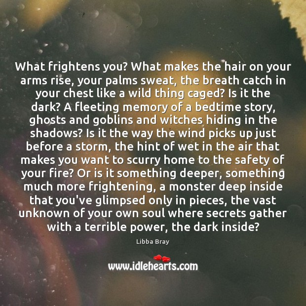 Image, What frightens you? What makes the hair on your arms rise, your