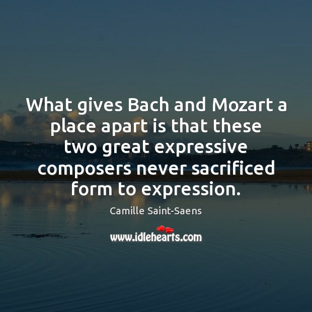 Image, What gives Bach and Mozart a place apart is that these two