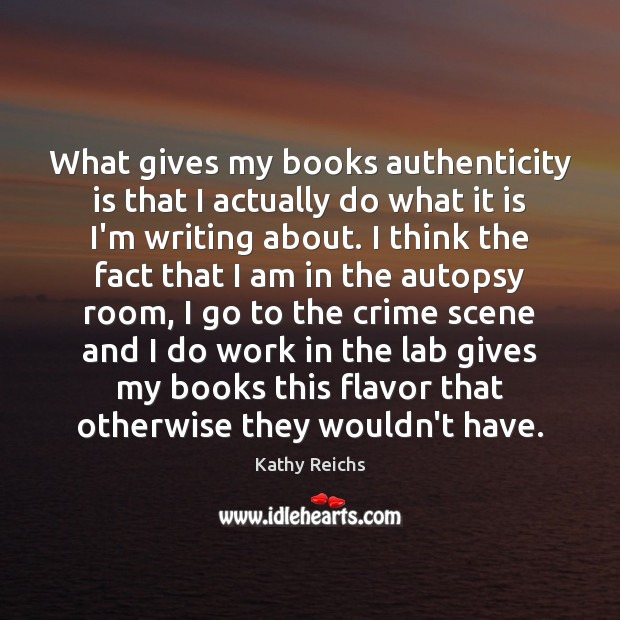 Image, What gives my books authenticity is that I actually do what it