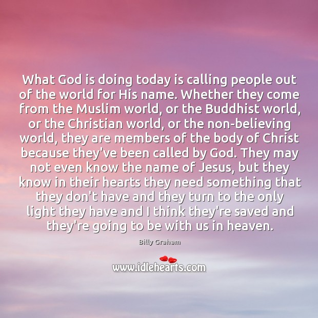 What God is doing today is calling people out of the world Image