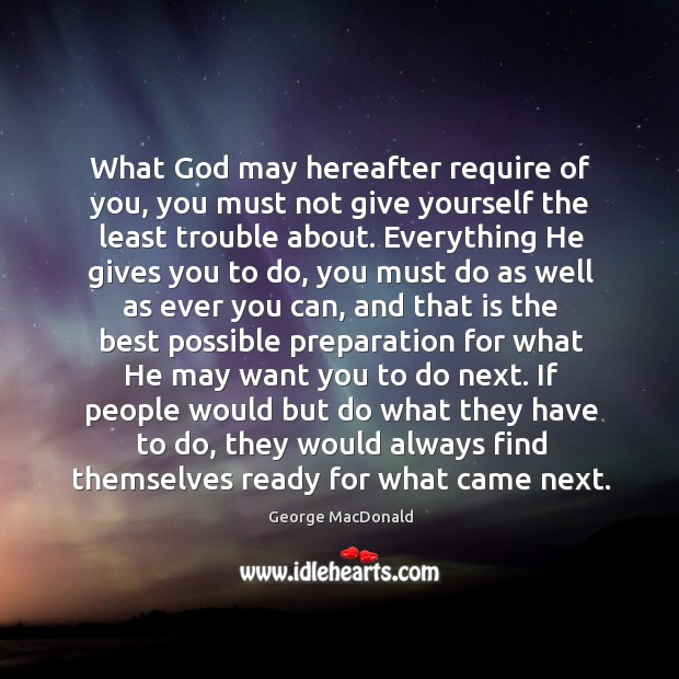 What God may hereafter require of you, you must not give yourself Image