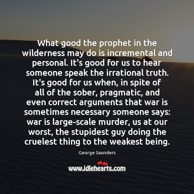 What good the prophet in the wilderness may do is incremental and Image