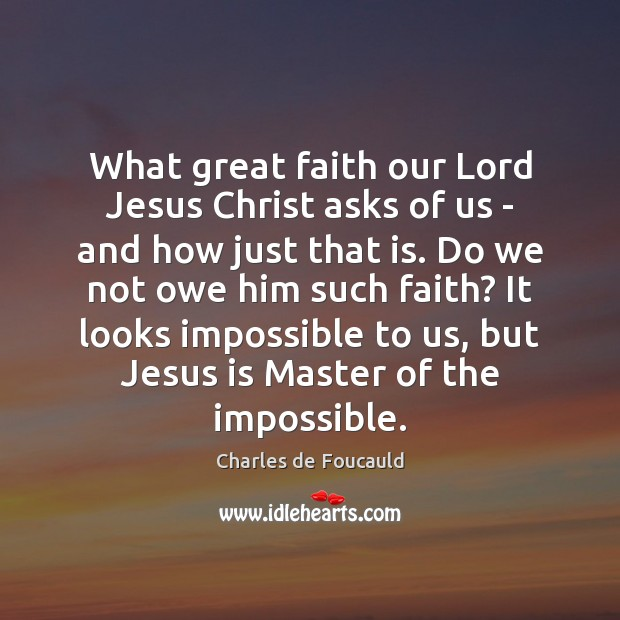 What great faith our Lord Jesus Christ asks of us – and Image