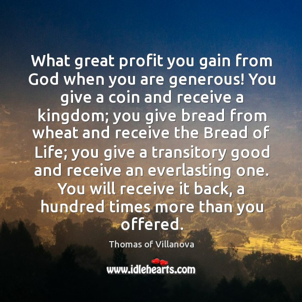 Image, What great profit you gain from God when you are generous! You