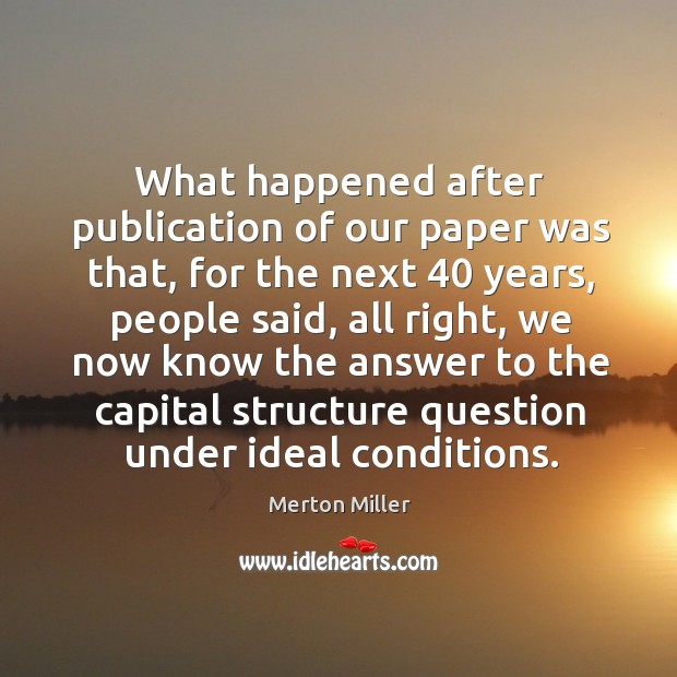 What happened after publication of our paper was that, for the next 40 years Image
