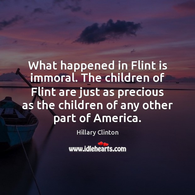 Image, What happened in Flint is immoral. The children of Flint are just