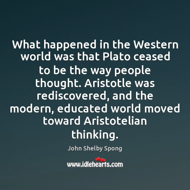 What happened in the Western world was that Plato ceased to be Image