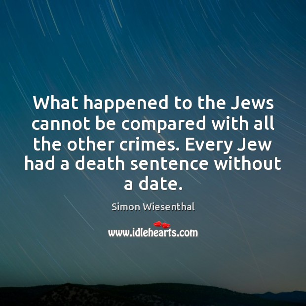 What happened to the Jews cannot be compared with all the other Image