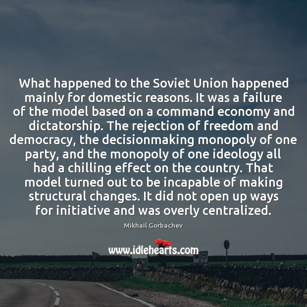 Image, What happened to the Soviet Union happened mainly for domestic reasons. It