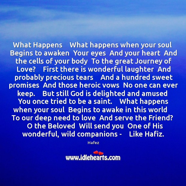 What Happens    What happens when your soul  Begins to awaken  Your eyes Image