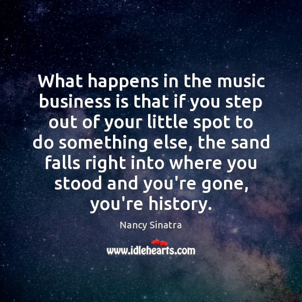 What happens in the music business is that if you step out Image