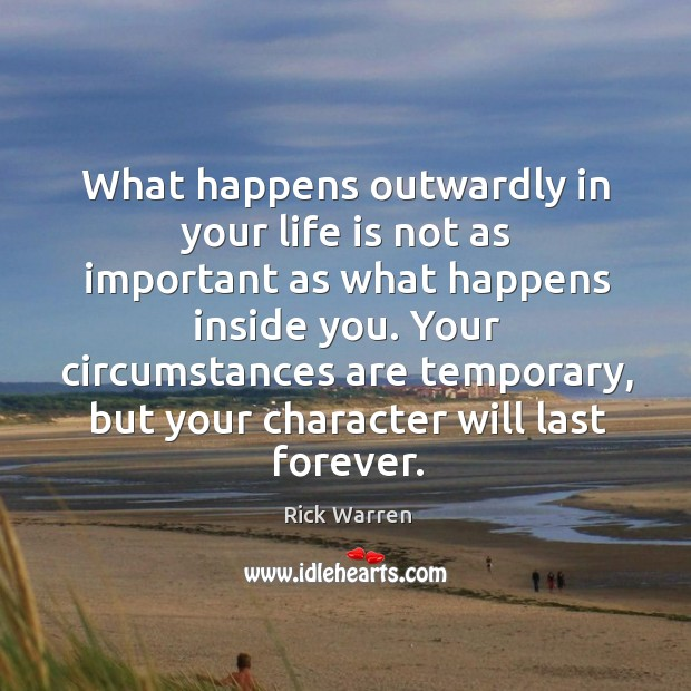 What happens outwardly in your life is not as important as what Image